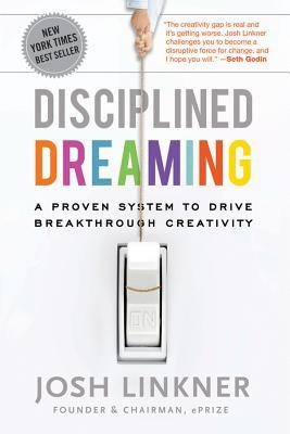 Disciplined dreaming Josh Linkner