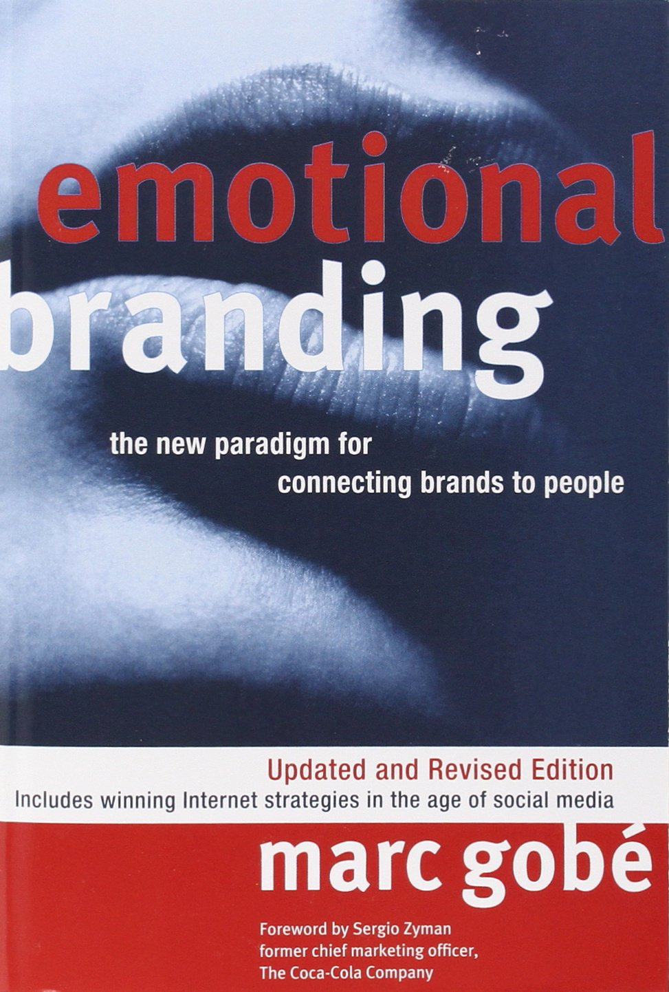 Emotional Branding The New Paradigm for Connecting Brands to People Marc Gobe